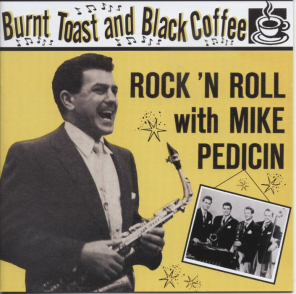 Burnt Toast And Black Coffee - R&R With Mike Pedicin