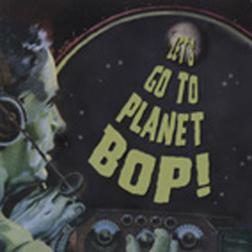 Flatfoot Shakers Let's Go To Planet Bop !