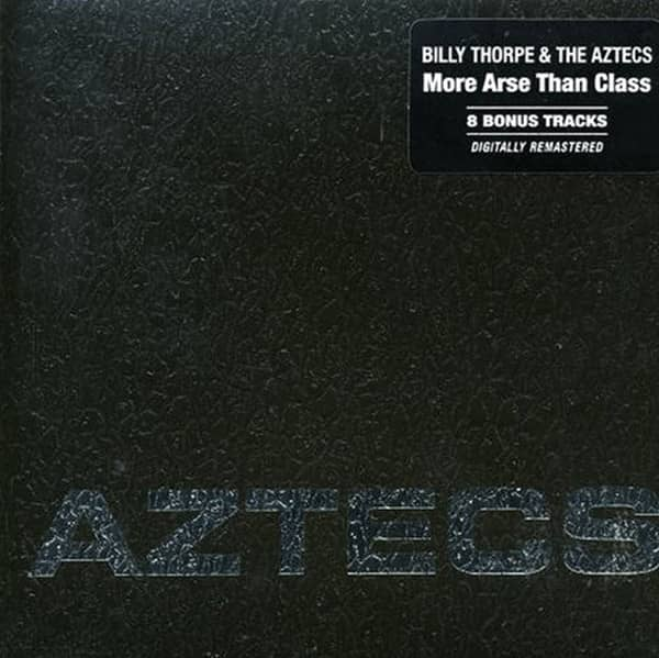 Thorpe, Billy & The Aztecs More Arse Than Class...plus