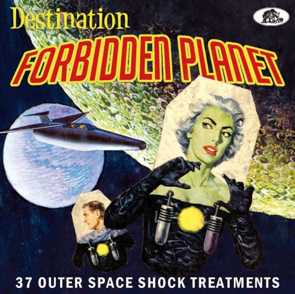 Destination Forbidden Planet - 37 Outer Space Shock Treatments (CD)