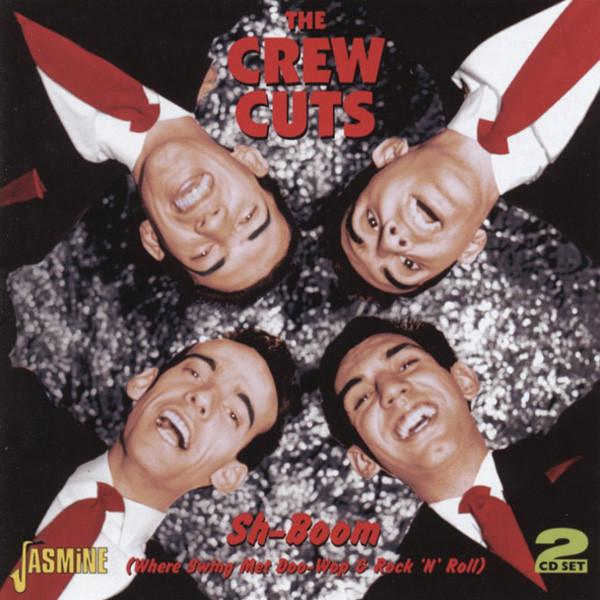 Crew Cuts Sh-Boom (Where Swing Meet Doo Wop & R&R) 2-CD