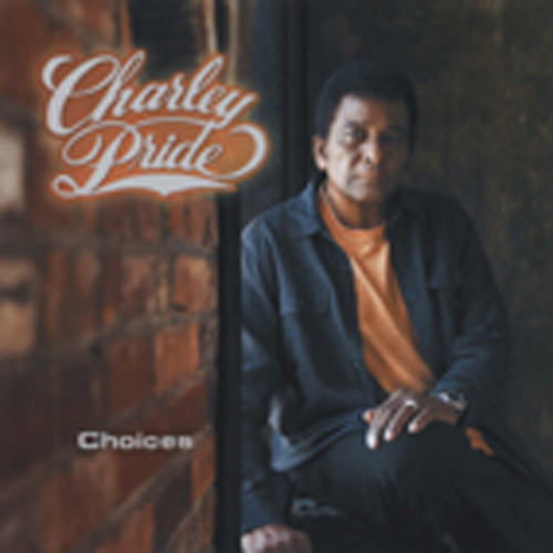 Pride, Charley Choices (2011)
