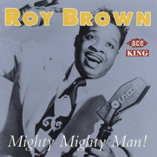 Brown, Roy Mighty Mighty Man!