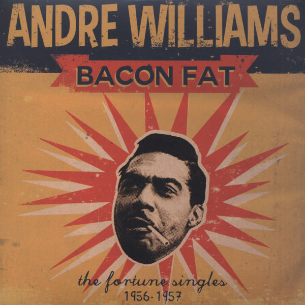Williams, Andre Bacon Fat - The Fortune Singles 1956-57