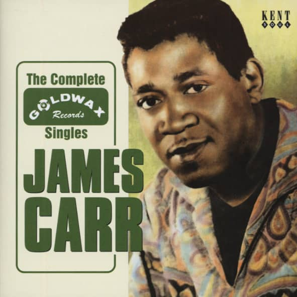 Carr, James The Complete Goldwax Singles
