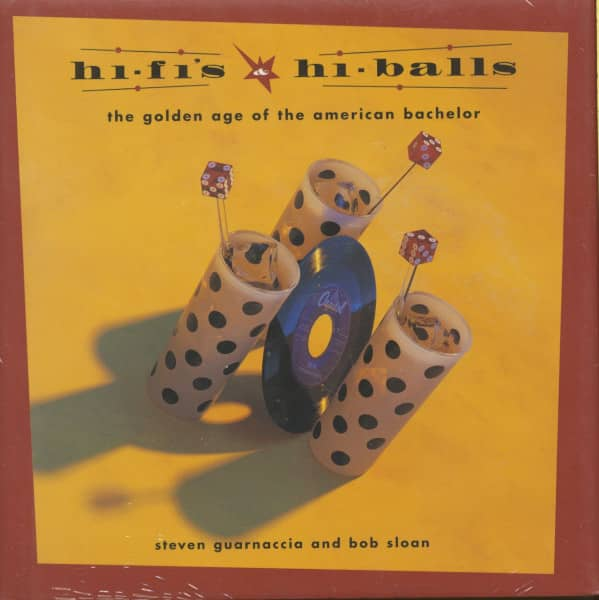Guarnaccia, Steven & Bob Sloan - Hi-Fi's and Hi-Balls: The Golden Age of the American Bachelor (Hardcover)