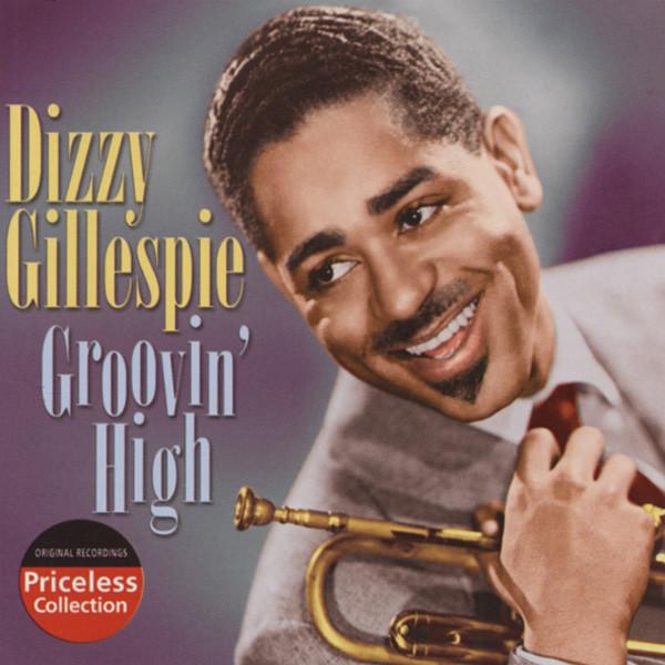 Gillespie, Dizzy Groovin' High