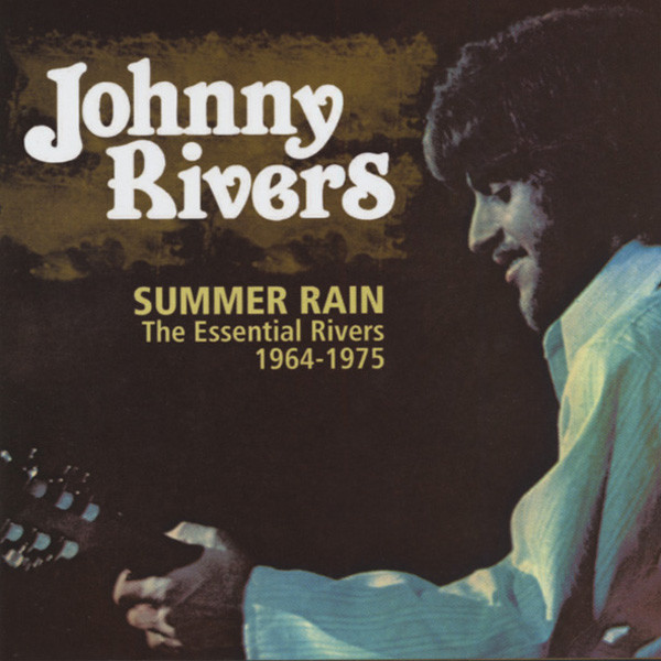 Rivers, Johnny Summer Rain - The Essential Rivers 1964-75