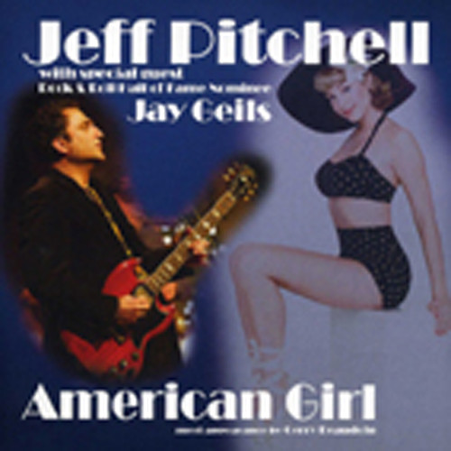 Pitchell, Jeff & Jay Geils American Girl