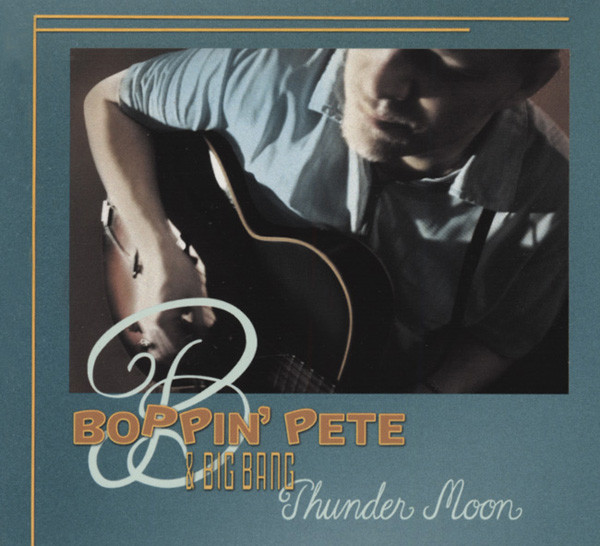 Boppin' Pete & Big Gang Thunder Moon