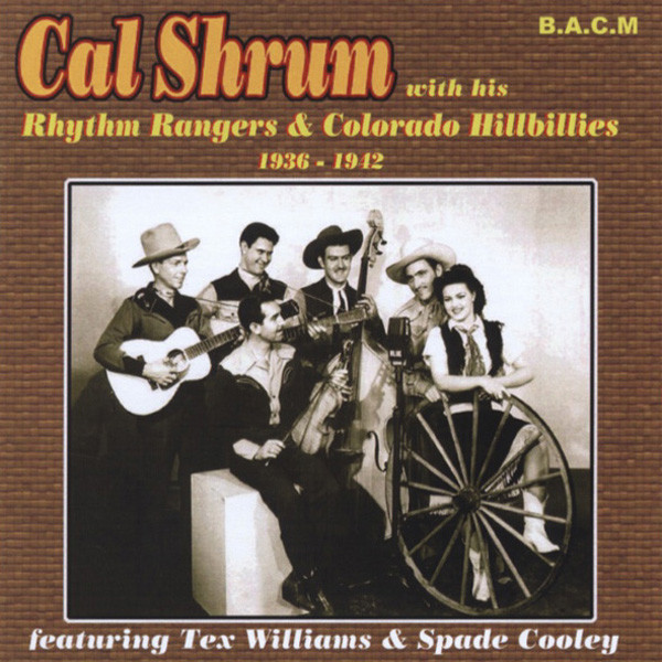 Shrum, Cal Feat. Tex Williams & Spade Cooley