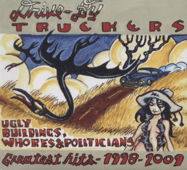 Drive By Truckers Ugly Buildings, Whores & Politicians: Greates
