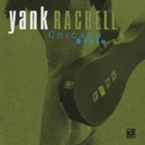 Rachell, Yank Chicago Style