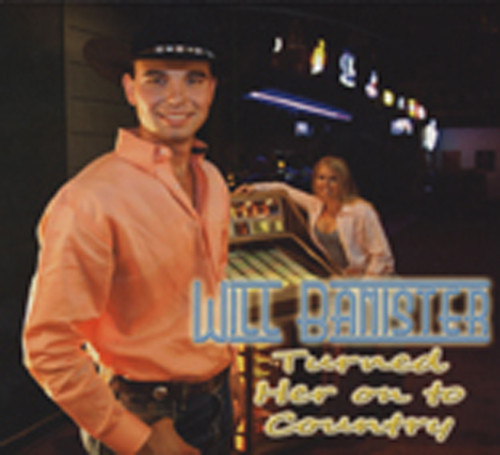 Banister, Will Turned Her On To Country (2011)