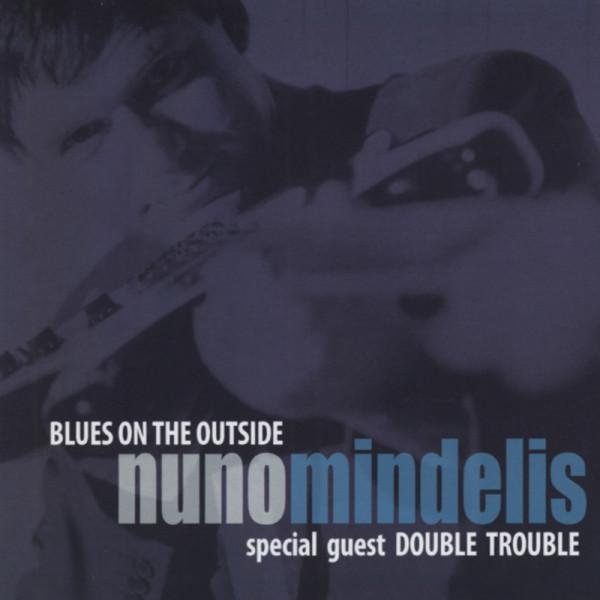 Mindelis, Nuno Blues On The Outside