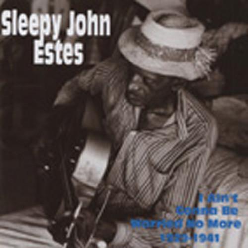 Estes, Sleepy John I Ain't Gonna Be Worried