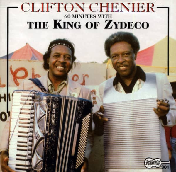 Chenier, Clifton 60 Minutes With The King Of Zydeco