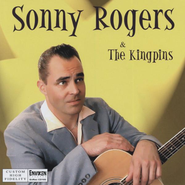 Rogers, Sonny Sonny Rogers & The Kingpins (CD)