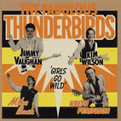 Fabulous Thunderbirds Girls Go Wild