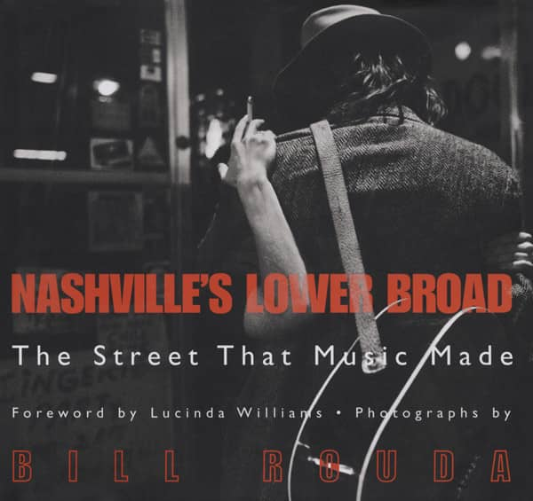 Nashville's Lower Broad Bill Rouda: The Street That Music Made