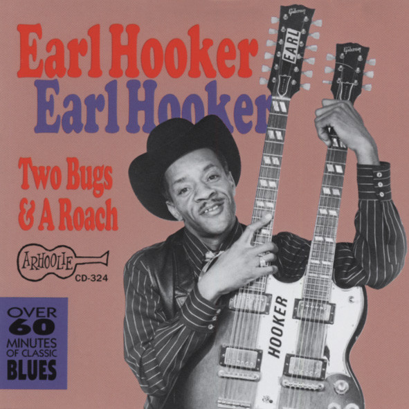 Hooker, Earl Two Bugs And A Roach