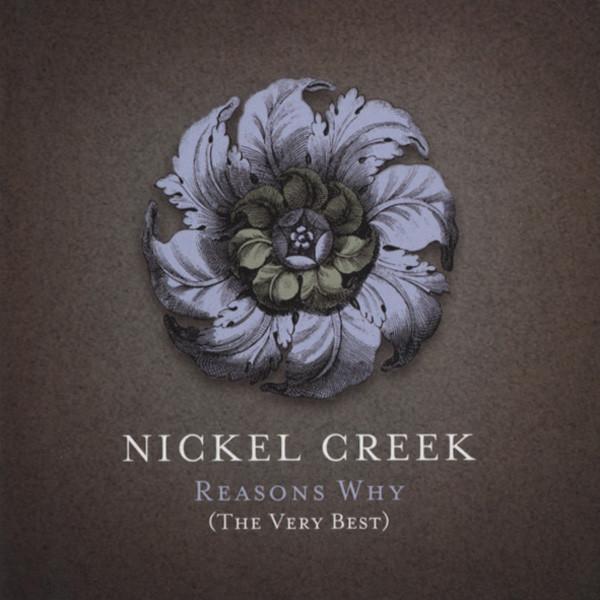 Nickel Creek Reasons Why (The Very Best) CD&DVD Set