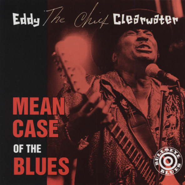 Clearwater, Eddy Mean Case Of The Blues