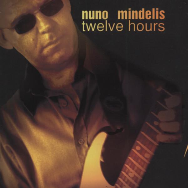 Mindelis, Nuno Twelve Hours