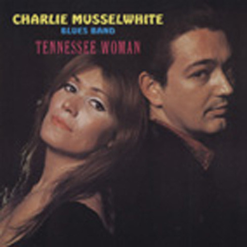 Musselwhite, Charlie Tennessee Woman