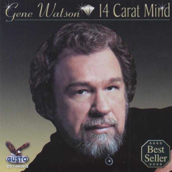 Watson, Gene 14 Karat Mind