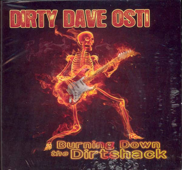 Osti, Dirty Dave Burning Down The Dirtshack