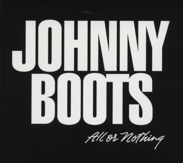 Boots, Johnny All Or Nothing