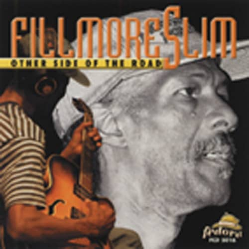Fillmore Slim Other Side Of The Road