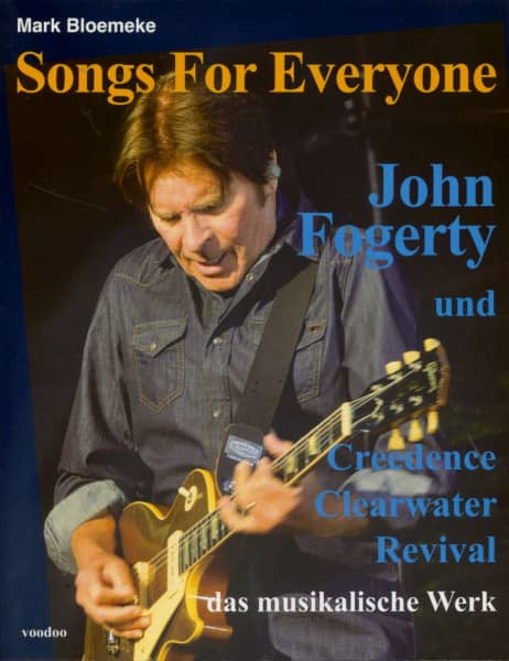 Songs For Everyone - John Fogerty und Creedence Clearwater Revival – das musikalische Werk