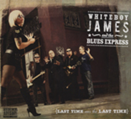 Whiteboy James & The Blues Exp Last Time Was The Last Time
