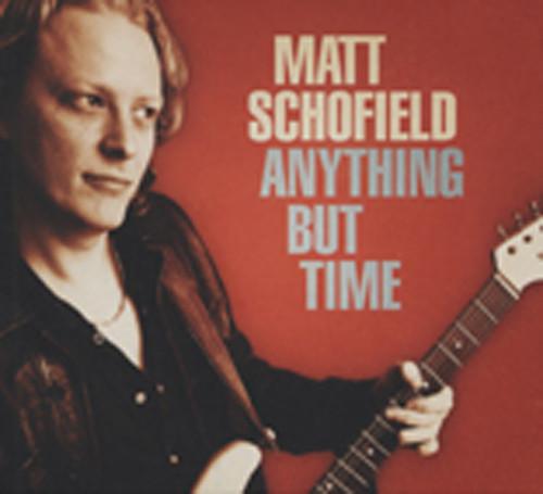 Schofield, Matt Anything But Time