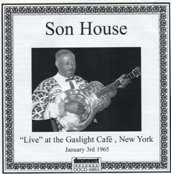 House, Son Live At Gaslight Cafe, N.Y.C.