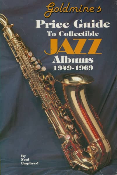 Goldmine - Goldmine's Price Guide to Collectible Jazz Albums, 1949-1969