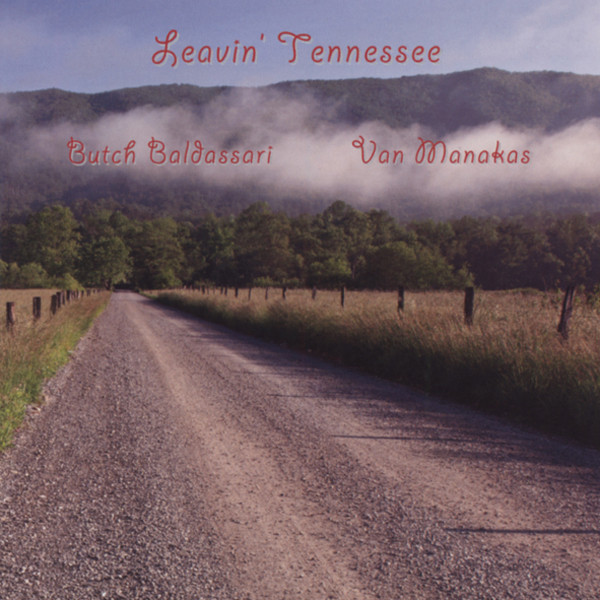 Baldassari, Butch &van Manakas Leavin' Tennessee (2010)