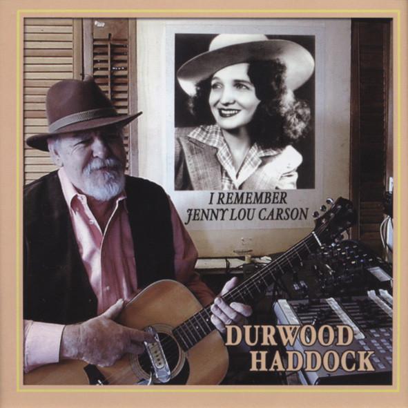 Haddock, Durwood I Remember Jenny Lou Carson