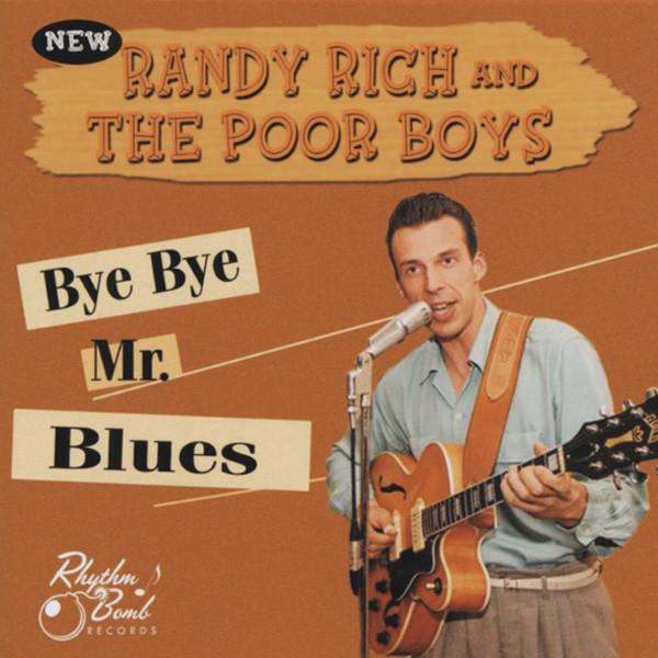 Rich, Randy & The Poor Boys Bye Bye Mr.Blues