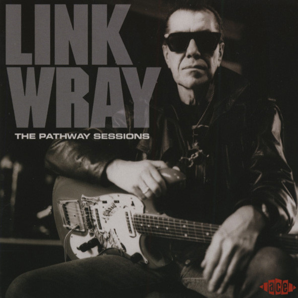 Wray, Link The Pathway Sessions