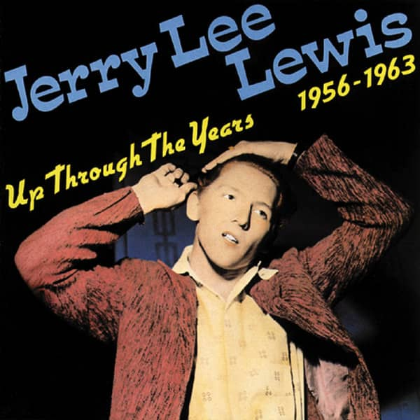 Lewis, Jerry Lee Up Through The Years, 1956-1963