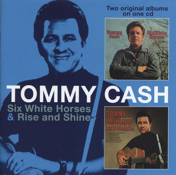 Cash, Tommy Six White Horses & Rise & Shine