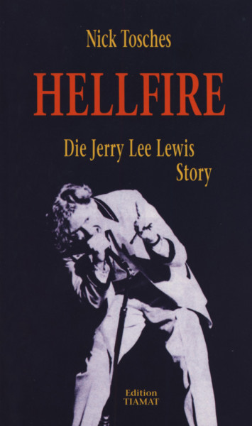 Lewis, Jerry Lee Nick Tosches: Hellfire (Deutsch)