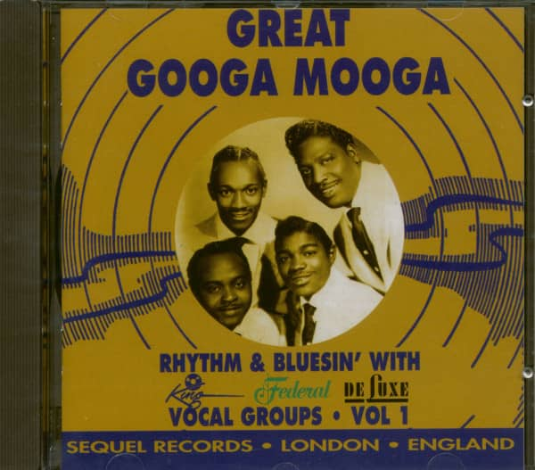 Great Googa Mooga - Rhythm & Bluesin' With King-Federal-DeLuxe Vocal Groups Vol.1 (CD)