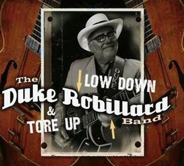 Robillard, Duke Low Down & Tore Up
