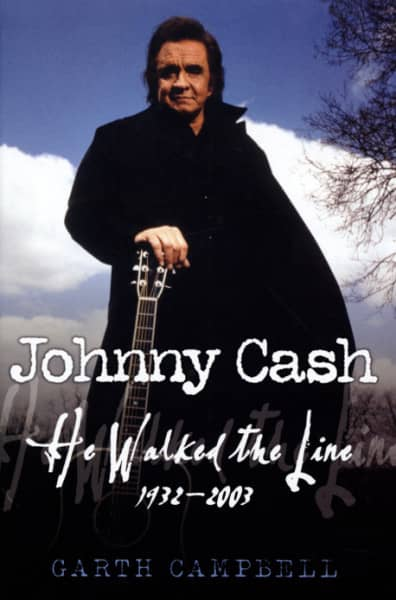 Cash, Johnny He Walked The Line - Garth Campbell