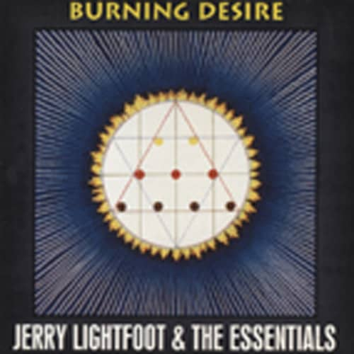 Lightfoot, Jerry & The Essenti Burning Desire