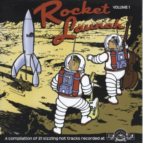 Rocket Launch - 21 Sizzling Hot Tracks, recorded at the Black Shack Studio (2013)